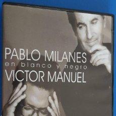 Vídeos y DVD Musicales: DVD MUSICAL / PABLO MILANES - VICTOR MANUEL / EN BLANCO Y NEGRO, 2003 NUEVO. Lote 184059633