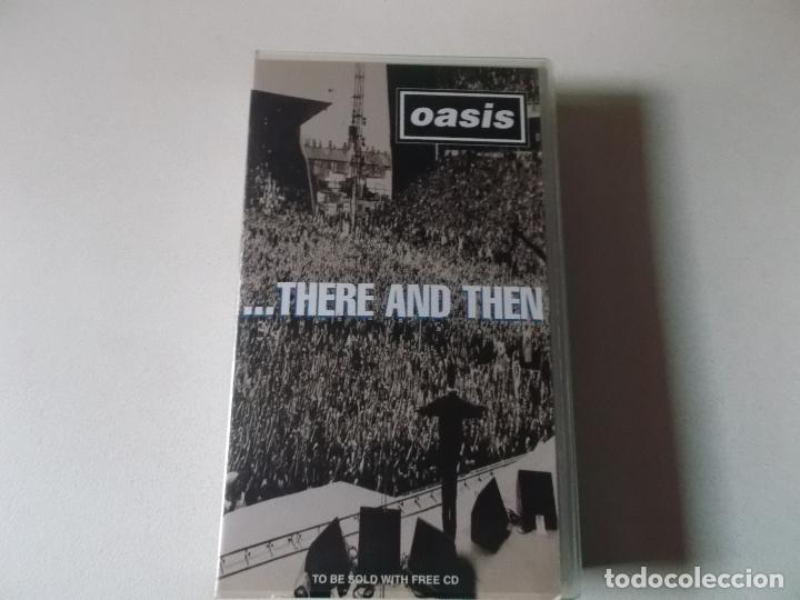 OASIS,THERE AND THEN, VHS 1996 (Música - Videos y DVD Musicales)