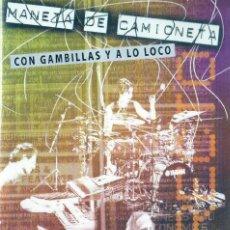 Vídeos y DVD Musicales: MANETA DE CAMIONETA - COM GAMBILLAS Y A LO LOCO - DVD. Lote 206927173
