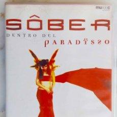 Vídeos y DVD Musicales: SOBER. DENTRO DEL PARADŸSSO. DVD. Lote 288190538