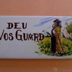Vintage: ANTIGUO AZULEJO DEU VOS GUARD ( ONDA-ESPAÑA). Lote 46871754