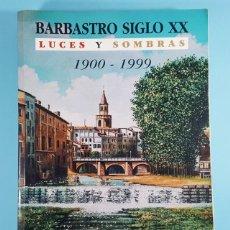Vintage: BARBASTRO SIGLO XX LUCES Y SOMBRAS 1900 1999, FRANCISCO VIU 1300 FOTOS 500 DOCUMENTOS 30X21X3 CM. Lote 236438130
