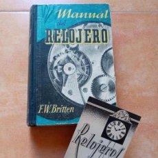 Vintage: LIBRO MANUAL DEL RELOJERO- F.W. BRITTEN- GUSTAVO GILI BARCELONA 1941. Lote 220981020