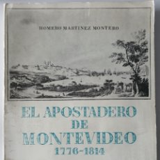 Vintage: EL APOSTADERO DE MONTEVIDEO. 1776-1814. HOMERO MARTINEZ MONTERO. Lote 211671748